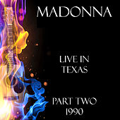 Live in Texas 1990 Two (Live) de Madonna