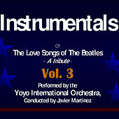 The Love Songs of the Beatles - Instrumentals Volume 3 by Yoyo International Orchestra