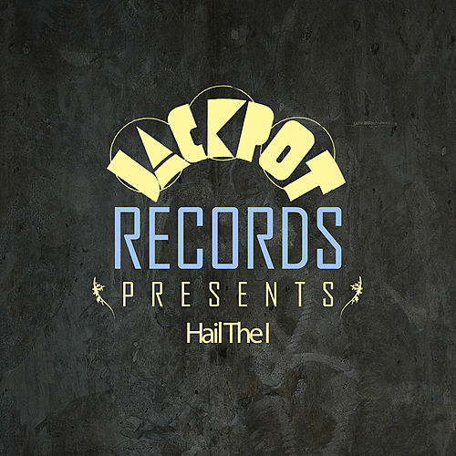 Jackpot Presents Hail The I by Various Artists