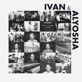 Ivan & Alyosha by Ivan & Alyosha