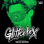 Glitterbox Radio Episode 007 (presented by Melvo Baptiste) (DJ Mix) von Glitterbox Radio