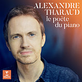 Le Poète du piano by Alexandre Tharaud