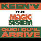 Quoi qu'il arrive (feat. Magic System) de Keen'V