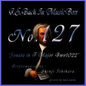 Bach In Musical Box 127 / Sonata F Major Bwv1022 by Shinji Ishihara