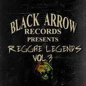 Black Arrow Presents Reggae Legends Vol 3 by Various Artists