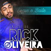 Segue o Baile (Cover) by Pagode do Rick Oliveira