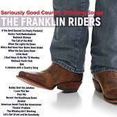 Seriously Good Country Drinking Songs von Franklin Riders