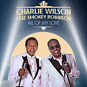 All Of My Love (feat. Smokey Robinson) de Charlie Wilson