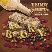 Broke (feat. Thomas Rhett) by Teddy Swims