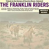 Tribute to the Heroes of Country Music, Volume 6 by Franklin Riders
