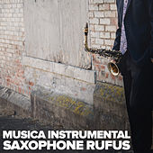 Musica Instrumental by Saxophone Rufus