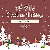 Christmas Holidays with B.b. King by B.B. King