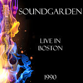 Live in Boston 1990 (Live) von Soundgarden