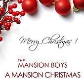 A Mansion Christmas - Single by The Mansion Boys