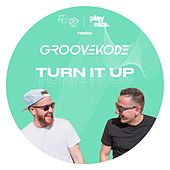 Turn It Up by Groovekode