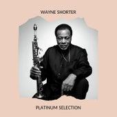 Wayne Shorter - Platinum Selection von Wayne Shorter