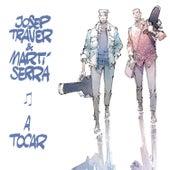 A Tocar de Josep Traver