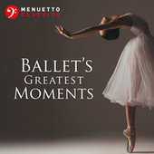 Ballet's Greatest Moments by Various Artists
