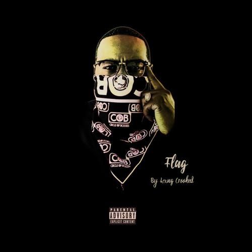 Flag by KXNG Crooked