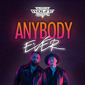 Anybody Ever by The Wolfe Brothers