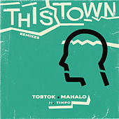 This Town (feat. Timpo) [Remixes] by Tobtok