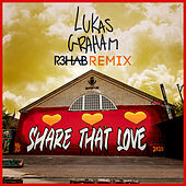 Share That Love (R3HAB Remix) by Lukas Graham