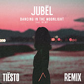 Dancing In The Moonlight (feat. NEIMY) (Tiësto Remix) de Jubël