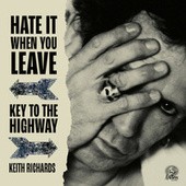 Hate It When You Leave / Key To The Highway by Keith Richards