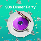 90s Dinner Party di Various Artists