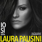 "Io sì (Seen) [From ""The Life Ahead (La vita davanti a sé)""] di Laura Pausini"