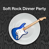 Soft Rock Dinner Party de Various Artists