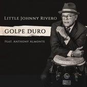 Golpe Duro (feat. Anthony Almonte) de Little Johnny Rivero