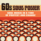 60s Soul Power: Soul Music in a Time of Protest and Change by Various Artists