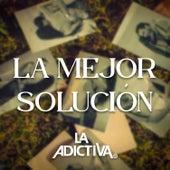 La Mejor Solución de La Adictiva Banda San Jose de Mesillas