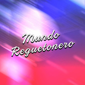 Mundo Reguetonero by Various Artists