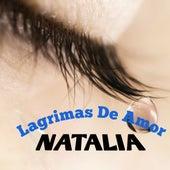 Lagrimas de Amor by Natalia