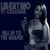Pull Up To The Bumper by Libertino