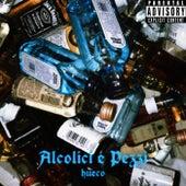 Alcolici e pezzi de Hueco