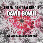 The Width Of A Circle (Live) von David Bowie