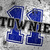 Townie - Single by Prospect Hill