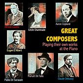 Great Composers Playing Their Own Works at the Piano von Alfredo Casella, Cécile Chaminade, Aaron Copland, Eugen d'Albert, Manuel de Falla, Pablo de Sarasate, Claude Debussy