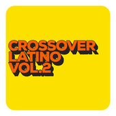 Crossover Latino Vol. 2 de Various Artists