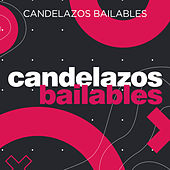 Candelazos Bailables by Various Artists