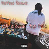 Welcome To Me by Fatboi Beanz