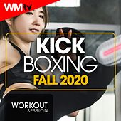 Kick Boxing Fall 2020 Workout Session (60 Minutes Non-Stop Mixed Compilation for Fitness & Workout 140 Bpm / 32 Count) by Workout Music Tv