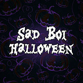 Sad Boi Halloween von Various Artists