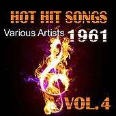Hot Hit Songs 1961, Vol. 4 by Various Artists