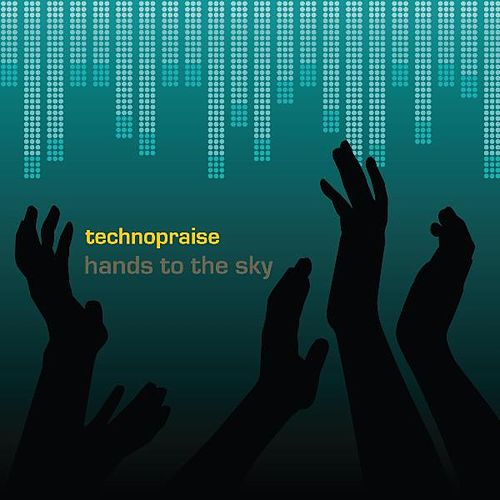 Hands to the Sky - Single by Technopraise