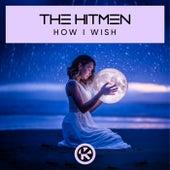 How I Wish von The Hitmen