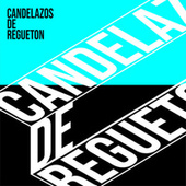 Candelazos de Regueton von Various Artists